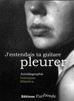 J'entendais ta guitare pleurer